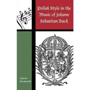 Bach and the Polish Style Paczkowski